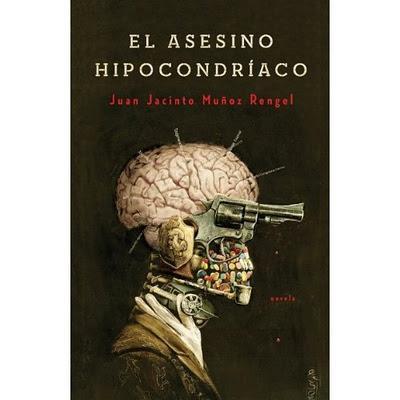 EL ASESINO HIPOCONDRÍACO (JUAN JACINTO MUÑOZ RENGEL)