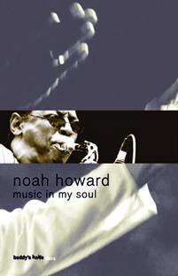 Noah Howard: Music In My Soul (Buddy's Knife, 2011)