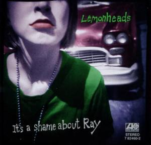 Oldies But Goldies: The Lemonheads – It's A Shame About Ray