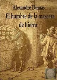 El misterio del hombre de la máscara de hierro.