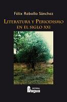 Literatura y periodismo en el siglo XXI de Félix Rebollo