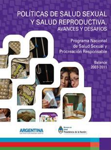 Politicas de Salud Sexual y Salud Reproductiva. Balance 2003-2011.