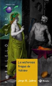 La misteriosa fragua de Vulcano, de Jorge M. Juárez