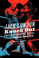 Knock out. Tres historias de boxeo - Jack London