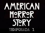 American Horror Story [Primera Temporada]