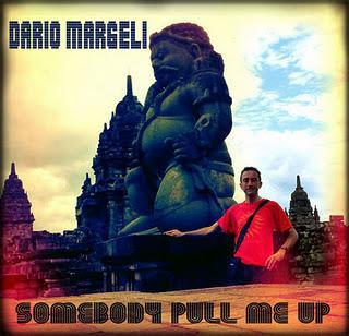 DARIO MARGELI - SOMEBODY PULL ME UP - VIDEO