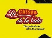 CHISPA VIDA, (España, 2011) COMEDIA DRAMÁTICA