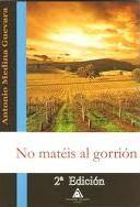 No matéis al gorrión, de Antonio Medina Guevara
