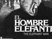 Críticas Cinéfilas (152): Hombre Elefante