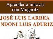 INNOVACIÓN ABIERTA ALTA COCINA Aprender innovar Mugaritz