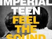 Imperial Teen Feel Sound