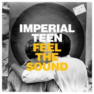 Imperial Teen – Feel The Sound