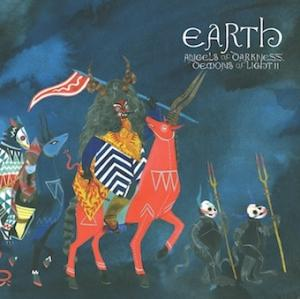 Earth- Angels Of Darkness,Demons Of Light II (Southern Lord,2012)