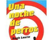 noche perros Hugh Laurie