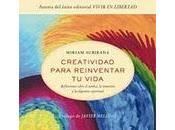 """""""Creatividad para reinventar vida: reflexiones sobre cambio, intuición alquimia espiritual"""""""