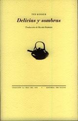 Delicias y sombras. Ted kooser. Traduc Hilario Barrero. Pre-textos. 2009.