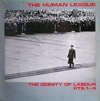 THE HUMAN LEAGUE - THE DIGNITY OF LABOUR Antes de editar ...