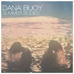 Dana Buoy Summer Bodies Call to Be 250x250 Dana Buoy   Call To Be (2012)