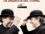 """orquesta Titanic"""". Cuando puede hacer gana..."""
