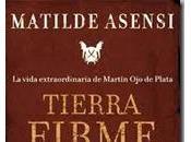 Tierra Firme (Matilde Asensi)
