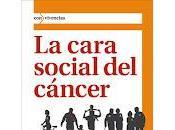 """Nuevo Libro: cara Social Cáncer"""" Fernando todas personas tienen mismos recursos para informarse sobre cáncer mismas oportunidades prevenirlo, tratarlo paliar sufrimiento provoca."""