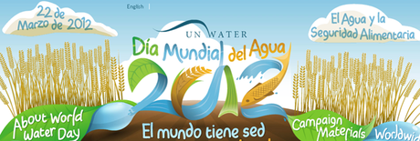 Día Mundial del Agua 2012: Seguridad alimentaria