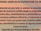 Taller: concepto 'Revolución' través Historia: Ejemplos Literatura Arte'